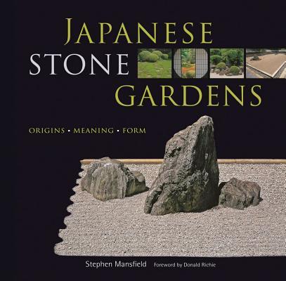 Japanese Stone Gardens By Mansfield, Stephen/ Richie, Donald (FRW)